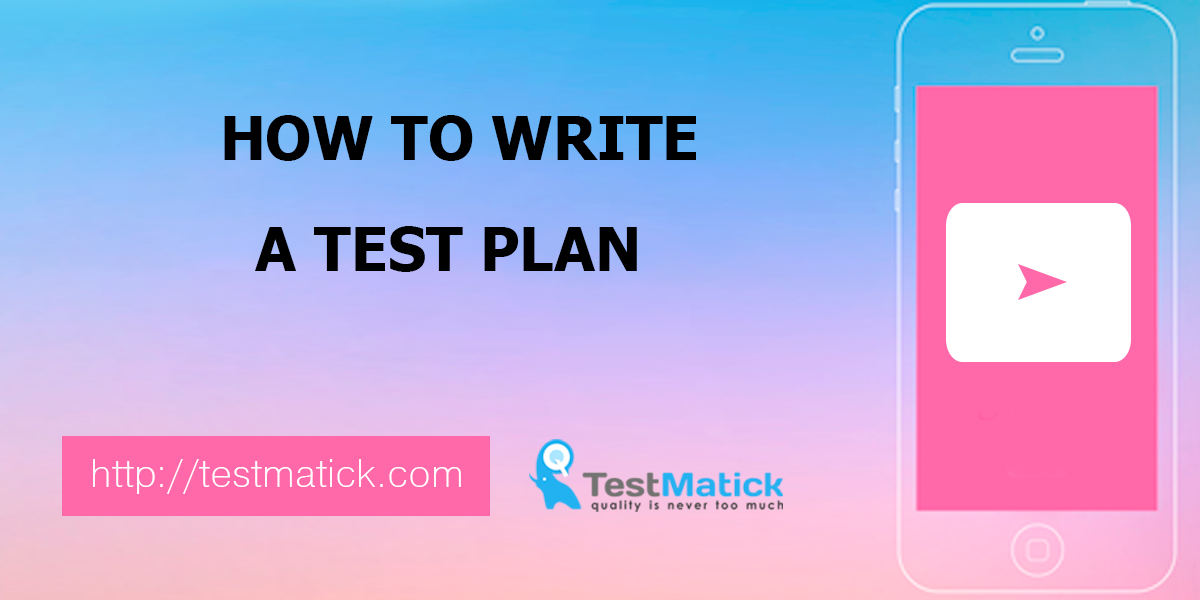 How-to-Write-a-Test-Plan
