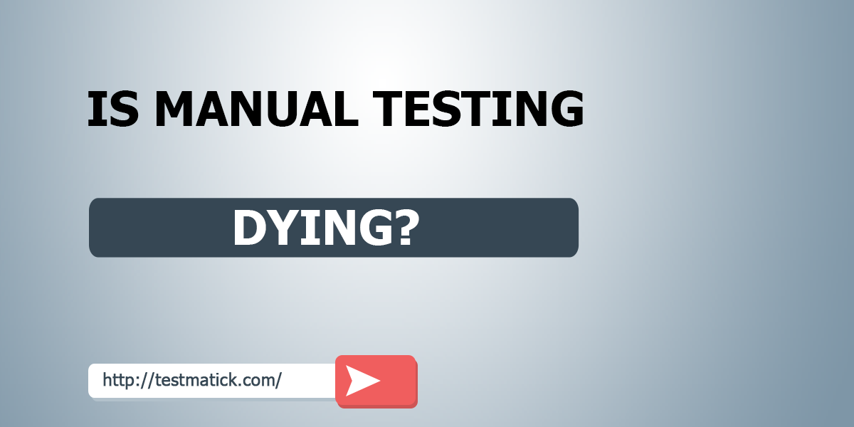 Is-Manual-Testing-Dying