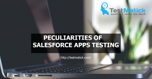 Peculiarities-of-Salesforce-Apps-Testing