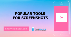 Popular Tools for Screenshots