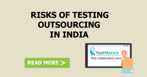Risks of Testing Outsourcing in India