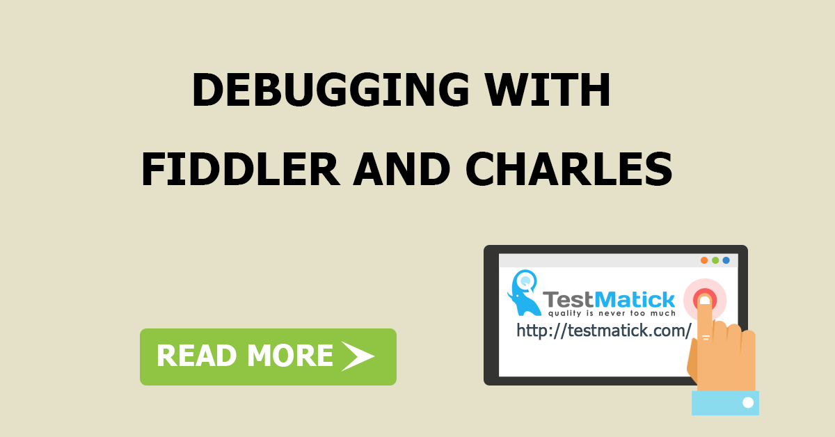 Debugging with Fiddler and Charles – TestMatick
