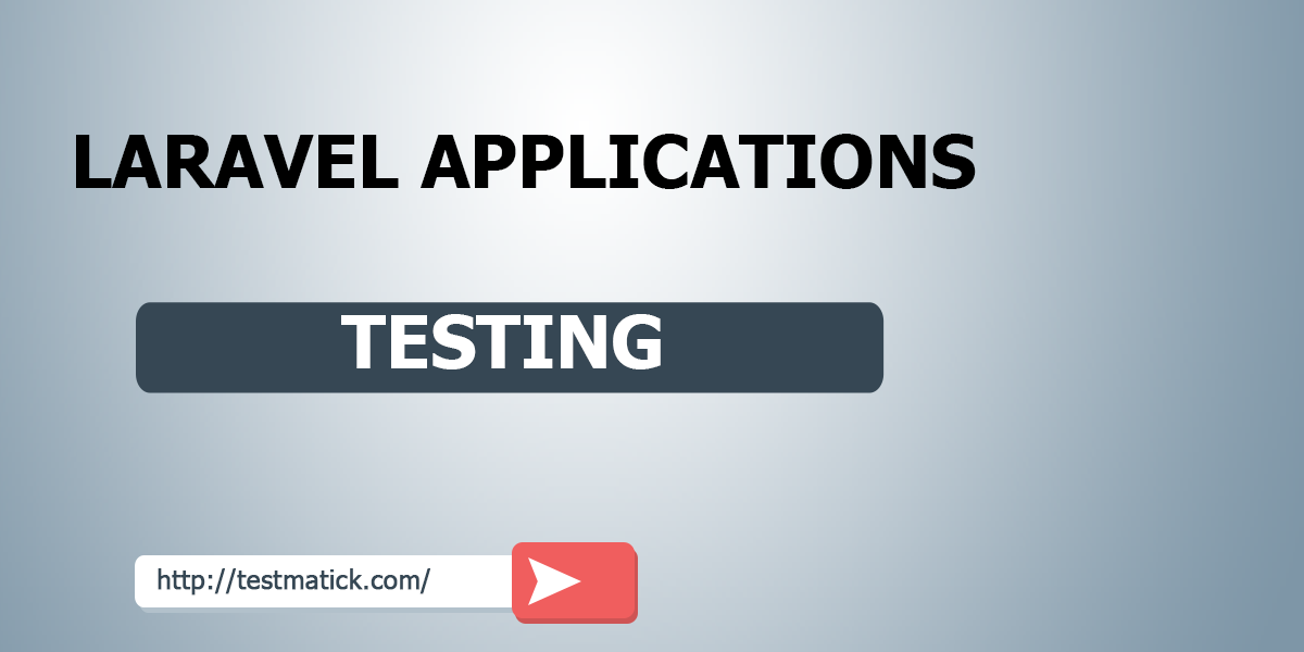 Laravel-Applications-Testing