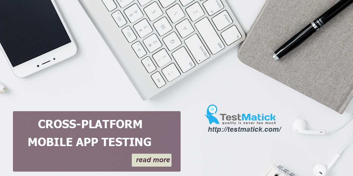 Cross Platform Mobile App Testing