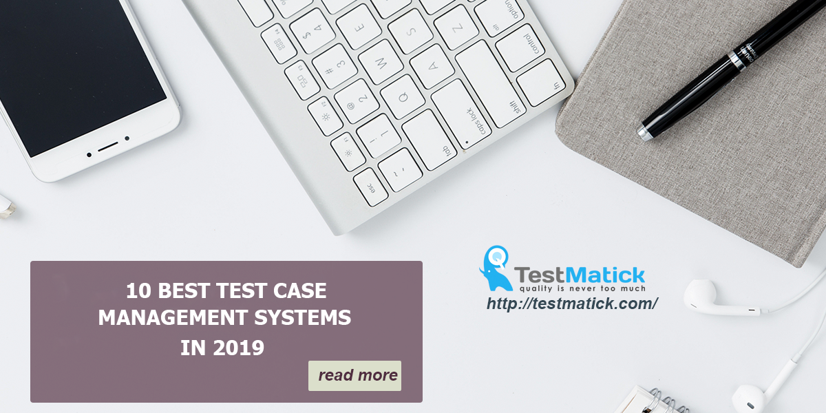 10-Best-Test-Case-Management-Systems-in-2019