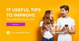 17 Useful Tips to Improve the Usability of Your Site