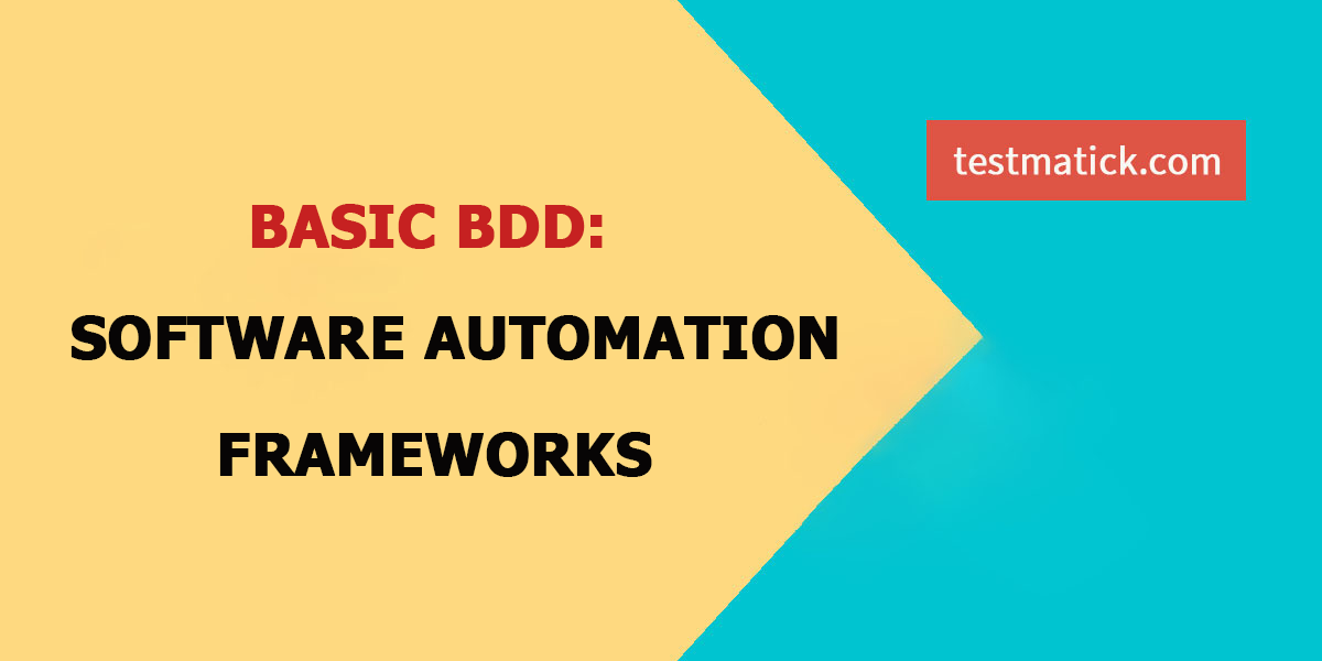 Basic BDD: Software Automation Frameforks