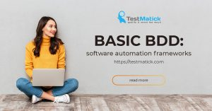 Basic BDD Software Automation Frameforks