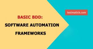 Basic BDD: Software Automation Frameforks
