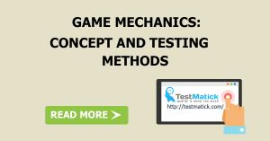 Game Mechanics Concept and Testing Methods