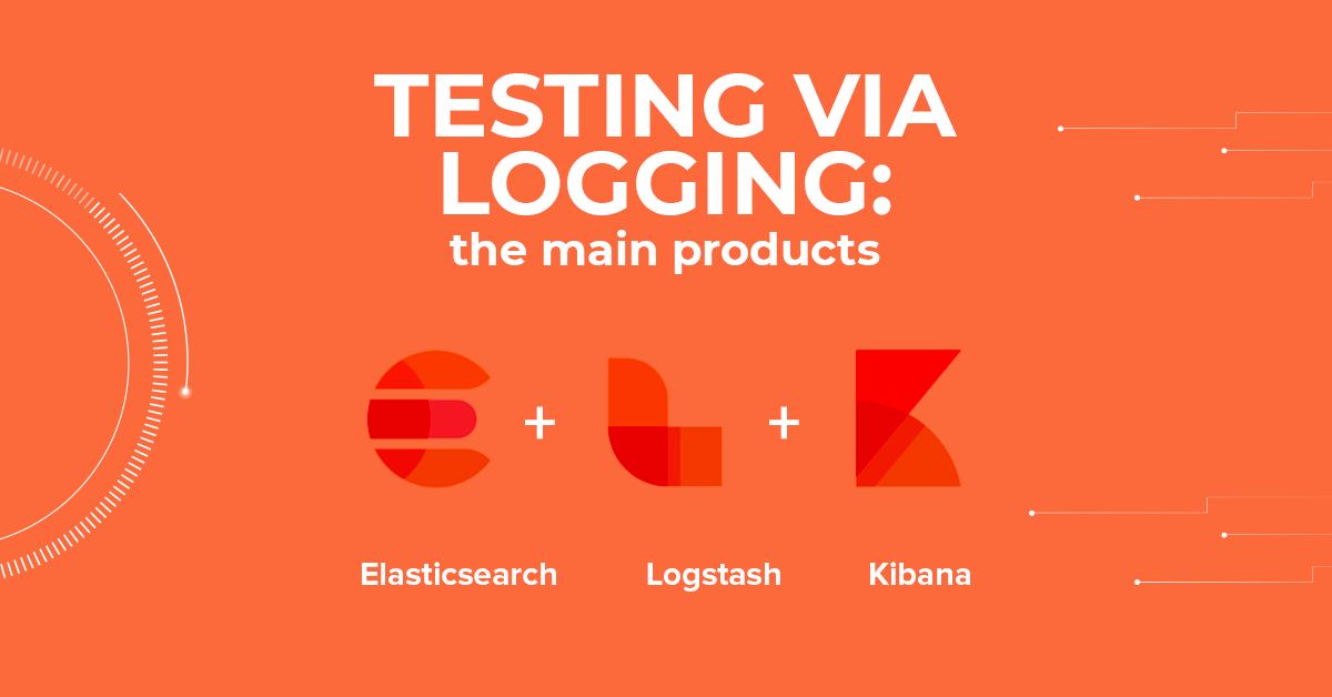 The main products of testing via logging