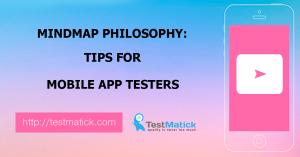 Mindmap Philosophy: Tips for Mobile App Testers