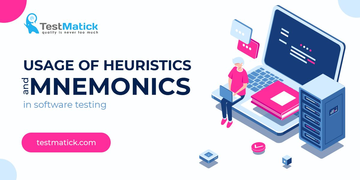 Usage of Heuristics and Mnemonics in Software Testing