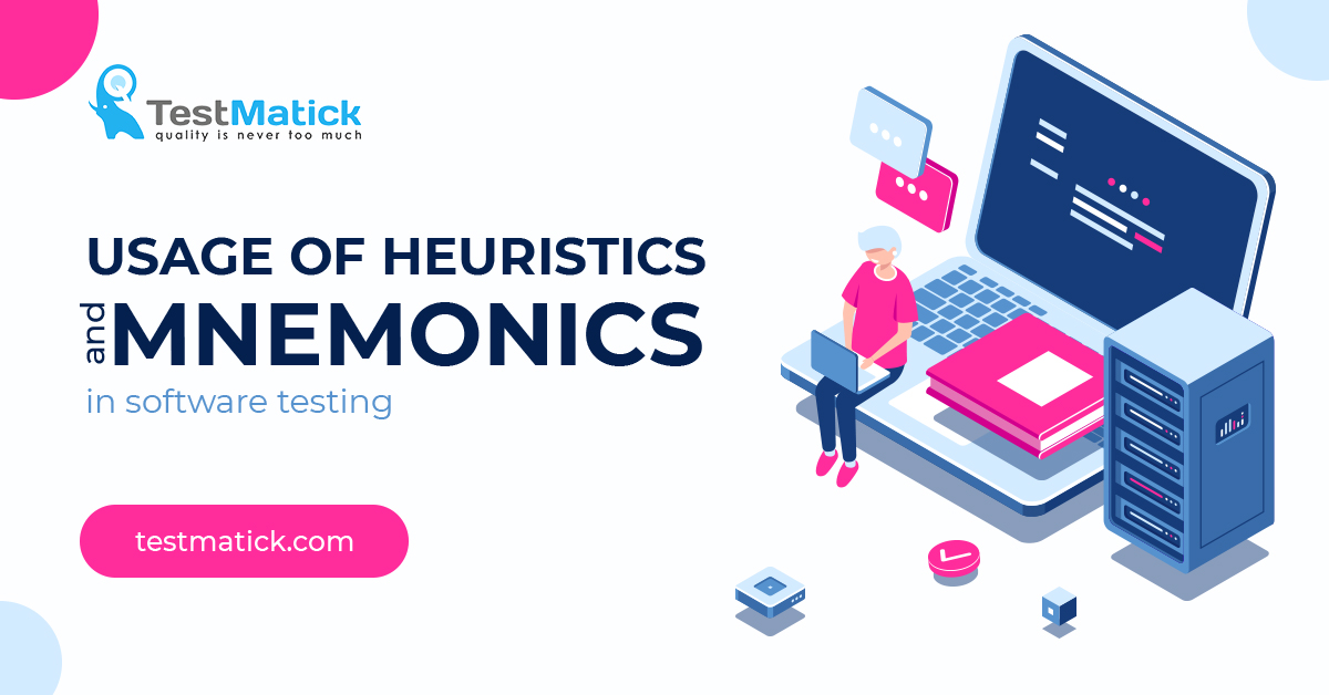 Usage of Heuristics and Mnemonics in Software Testing ...