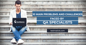 10-Main-Problems-and-Challenges-Faced-by-QA-Specialists