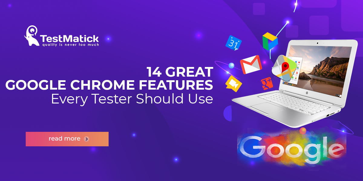 14-Great-Google-Chrome-Features-Every-Tester-Should-Use