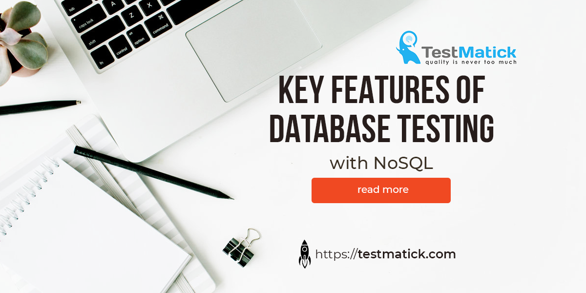 Key Features of Database Testing With NoSQL