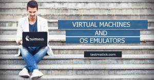 Virtual-Machines-and-OS-Emulators