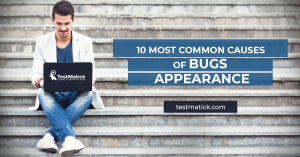 10-Most-Common-Causes-of-Bugs-Appearance