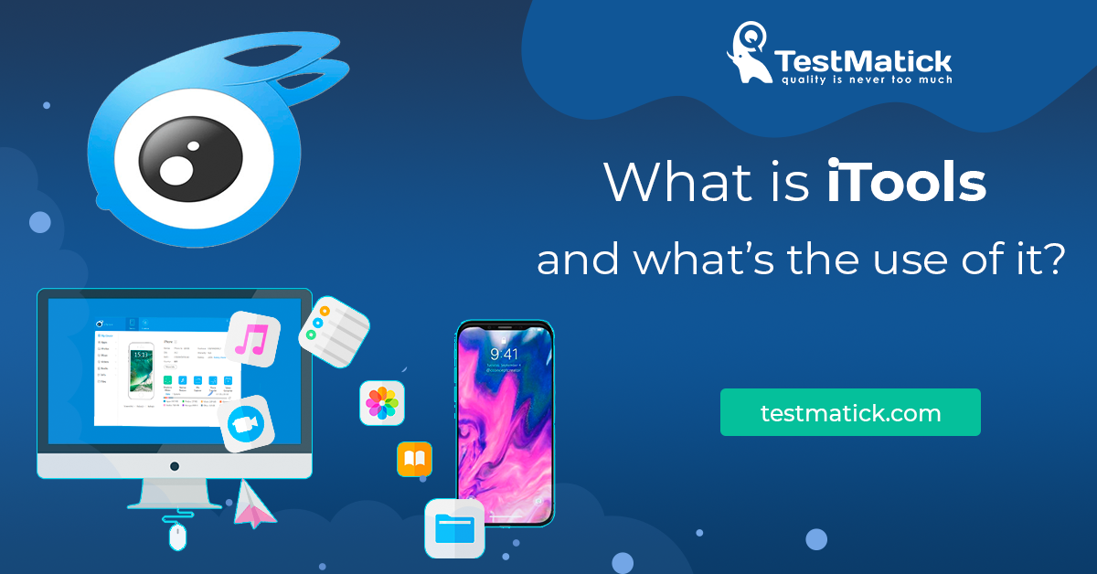What Is iTools and What's the Use of It? – TestMatick
