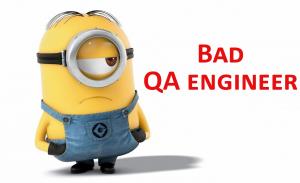 Bad QA engineer