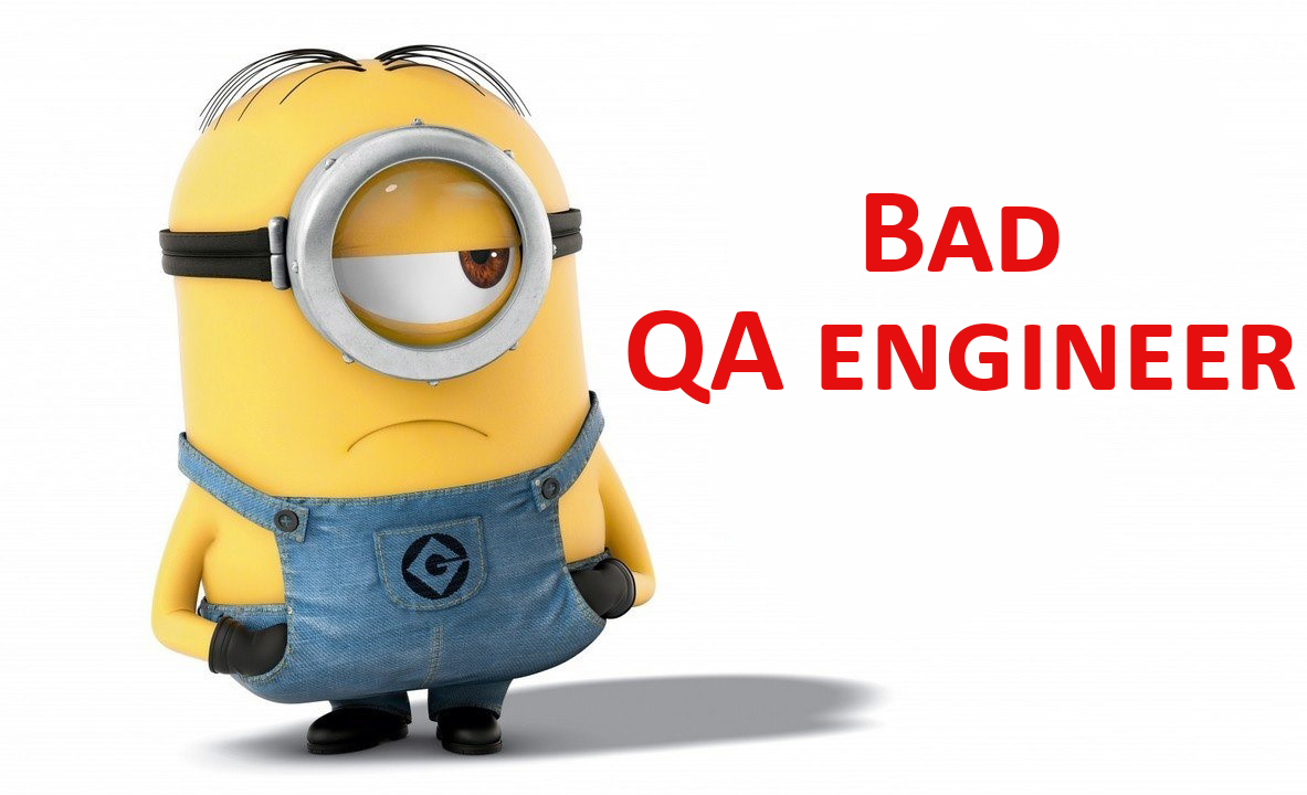 Bad QA engineer
