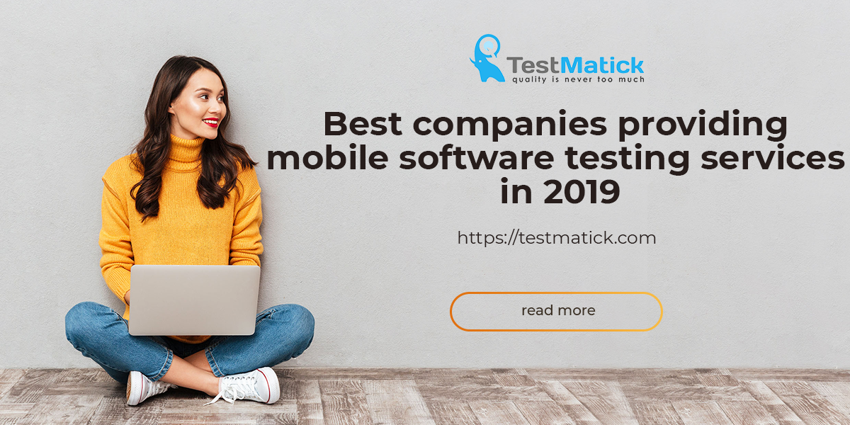 Best Companies Providing Mobile Software Testing Services in 2019