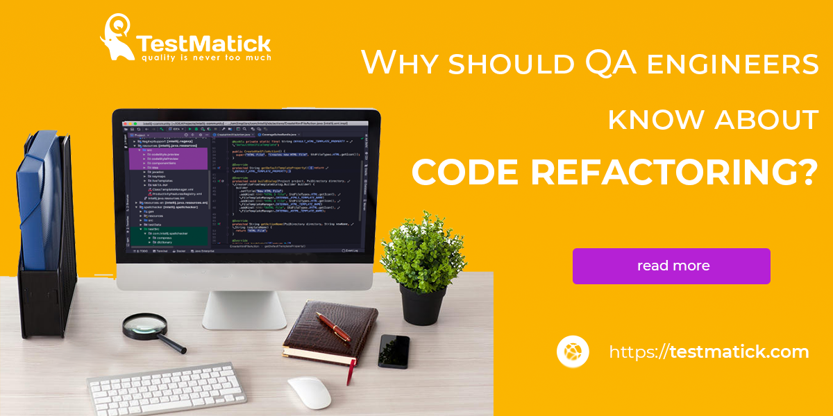 Why-should-QA-engineers-know-about-code refactoring