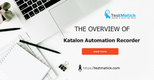 The-Overview-of-Katalon-Automation-Recorder