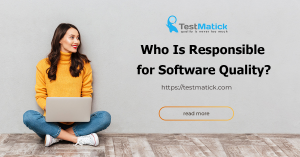 Who-Is-Responsible-for-Software-Quality