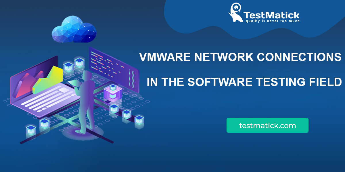 VMware-Network-Connections-in-the-Software-Testing-Field