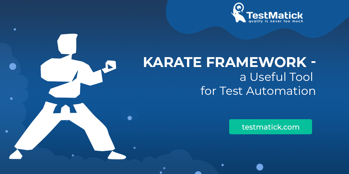 Karate-Framework-a-Useful-Tool-for-Test-Automation