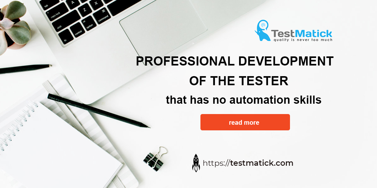 Professional-Development-of the-Tester-That-Has-No-Automation-Skills