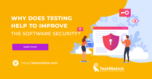 Why-Does-Testing-Help-to-Improve-the-Software-Security