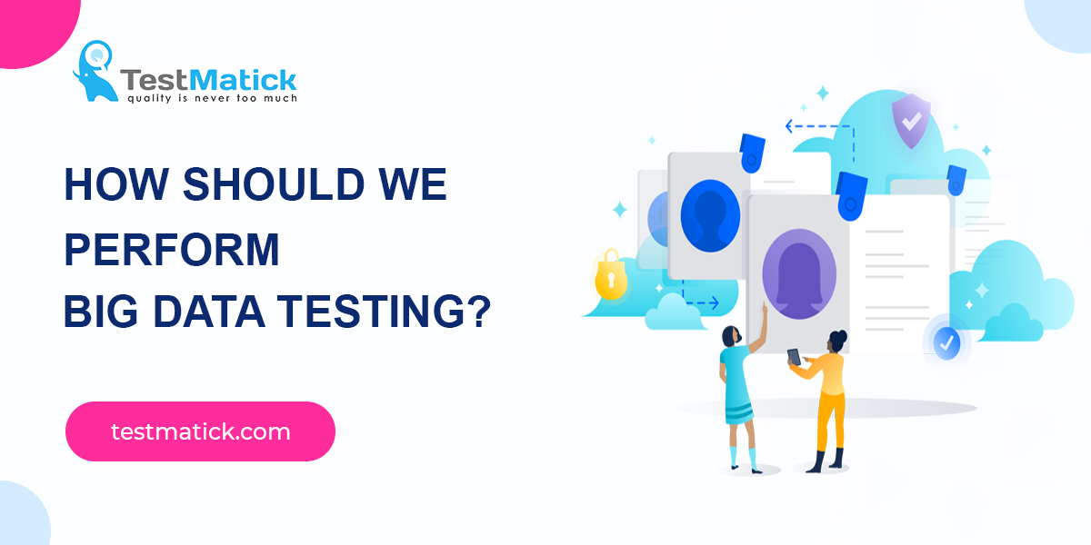 How-Should-We-Perform-Big-Data-Testing