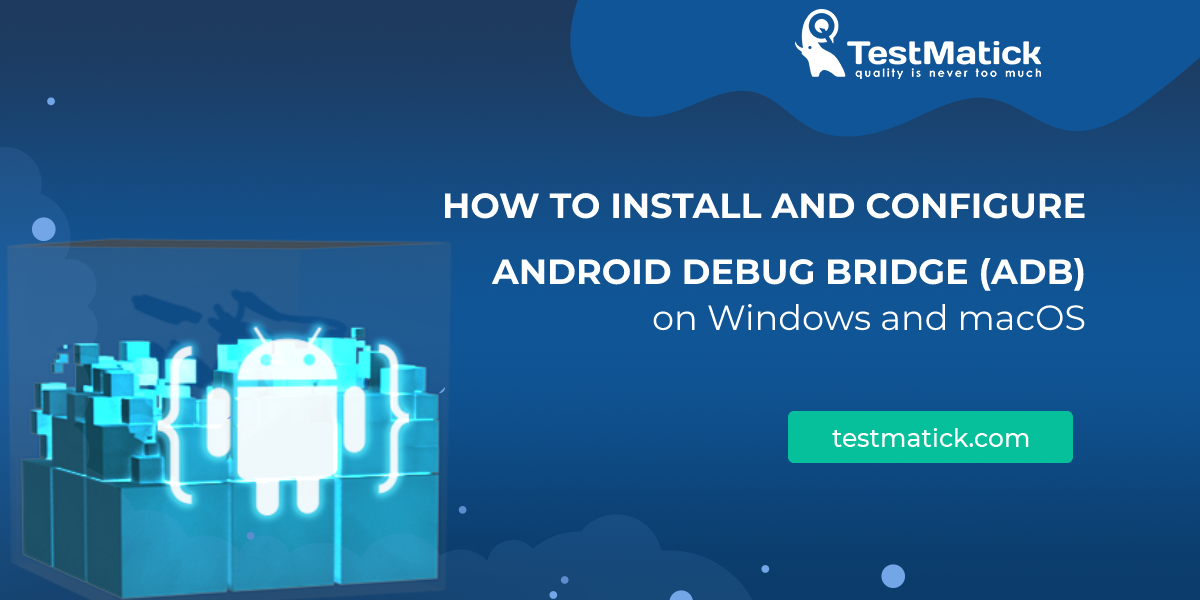 How-to-Install-and-Configure-Android-Debug-Bridge-(ADB)-on-Windows-and-macOS