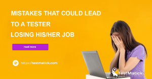 Mistakes-That-Could-Lead-to-a-Tester-Losing-His-Her-Job
