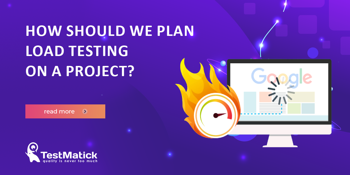 How-Should-We-Plan-Load-Testing-on-a-Project