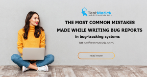 The-Most-Common-Mistakes-Made-While-Writing-Bug-Reports