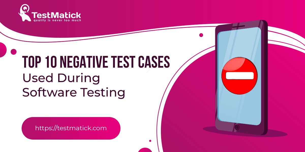 Top-10-Negative-Test-Cases-Used-During-Software-Testing