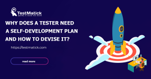Why Does a Tester Need a Self-Development Plan and How to Devise It