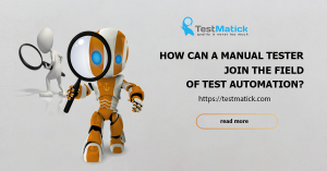 How-Can-a-Manual-Tester-Join-the-Field-of-Test-Automation