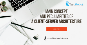 Main-Concept-and-Peculiarities-of-a-Client-Server-Architecture