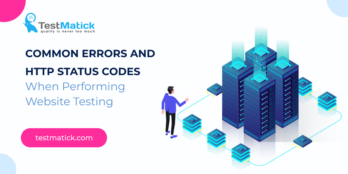 Common-Errors-and-HTTP-Status-Codes-When-Performing-Website-Testing