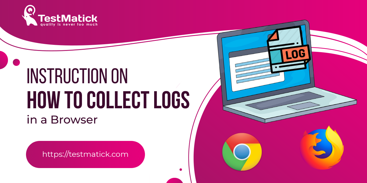 Instruction-on-How-to-Collect-Logs-in-a-Browser
