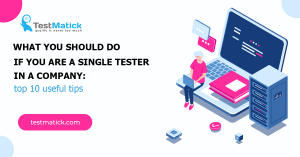 What You Should Do If You Are a Single Tester in a Company