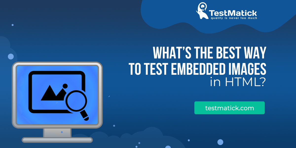 What's-the-best-way-to-test-embedded-images-in-HTML