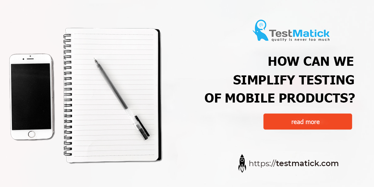 How-Can-We-Simplify-Testing-of-Mobile-Products