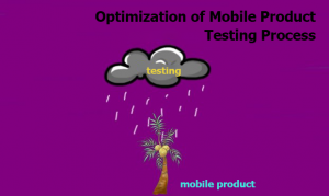 Optimization of Mobile Product Testing Process