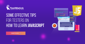 Some-Effective-Tips-for-Testers-on-How-To-Learn-Javascript